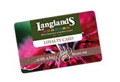 Sign Up For Your Langlands Loyalty Card